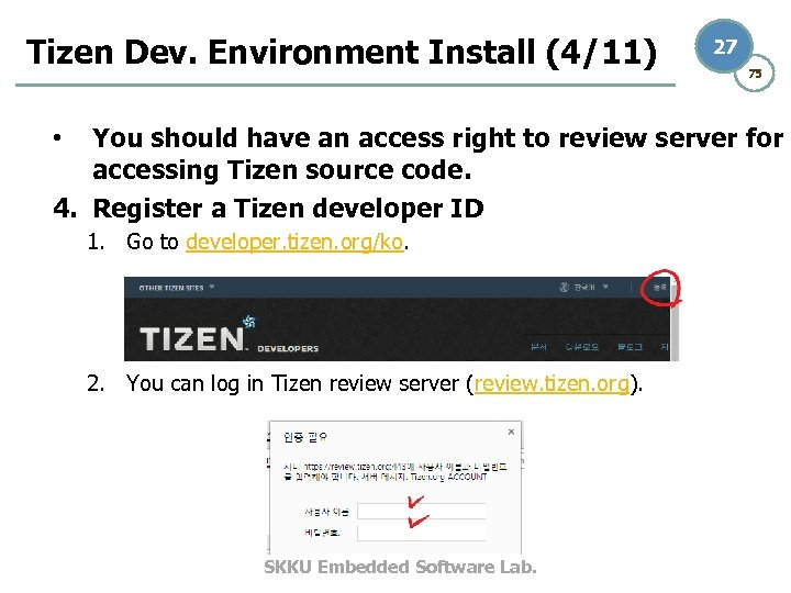 Tizen Dev. Environment Install (4/11) 27 75 You should have an access right to