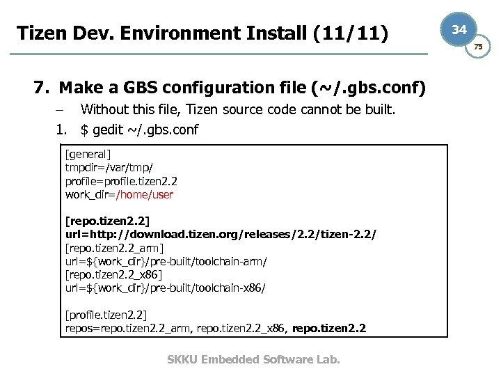 Tizen Dev. Environment Install (11/11) 7. Make a GBS configuration file (~/. gbs. conf)
