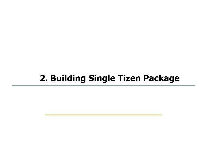 35 75 2. Building Single Tizen Package SKKU Embedded Software Lab.