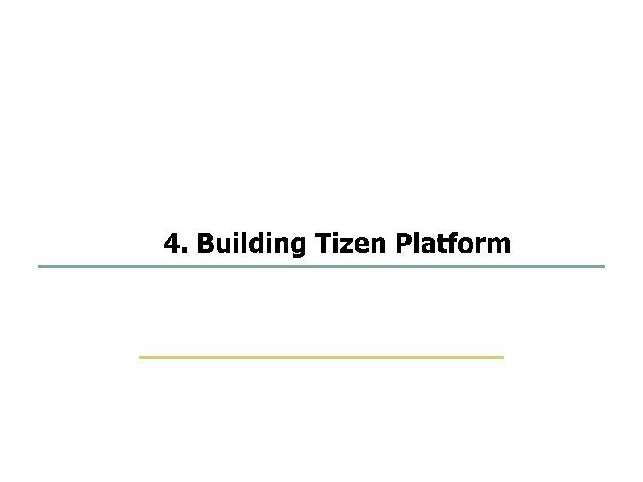 49 75 4. Building Tizen Platform SKKU Embedded Software Lab.