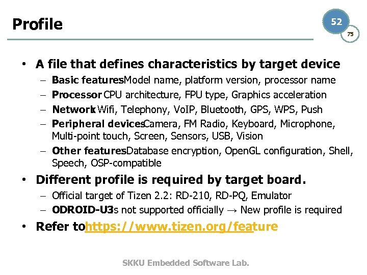 Profile 52 75 • A file that defines characteristics by target device Basic features