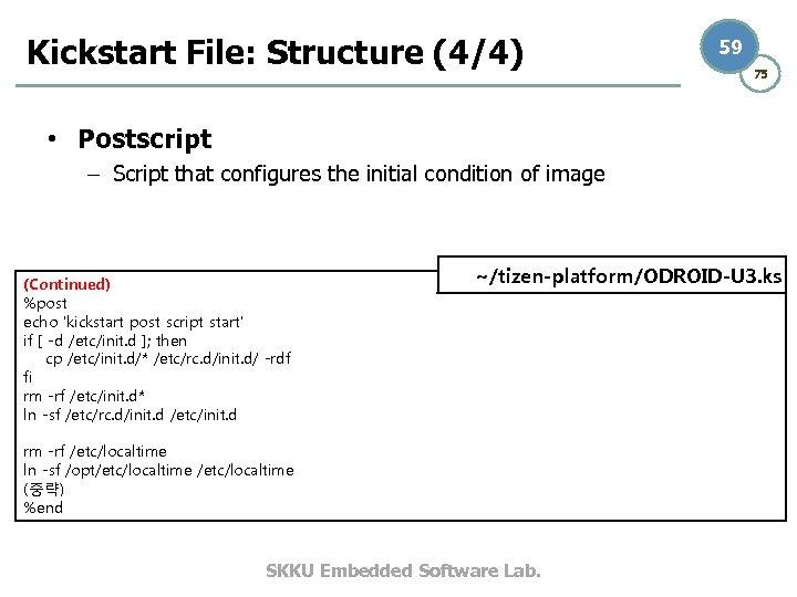 Kickstart File: Structure (4/4) 59 75 • Postscript – Script that configures the initial
