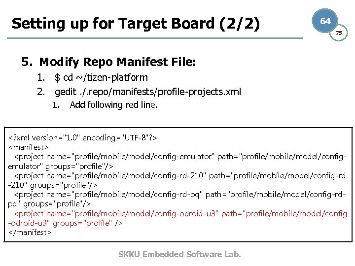Setting up for Target Board (2/2) 64 75 5. Modify Repo Manifest File: 1.