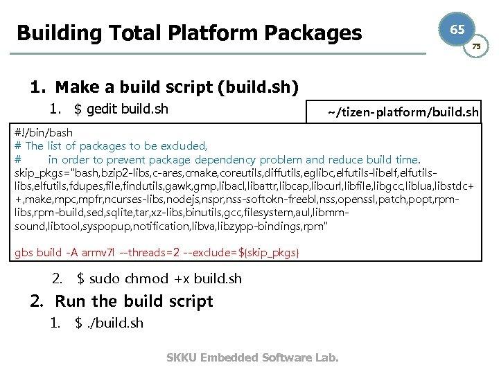 Building Total Platform Packages 65 75 1. Make a build script (build. sh) 1.