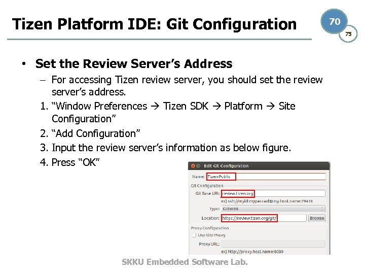 Tizen Platform IDE: Git Configuration • Set the Review Server's Address – For accessing