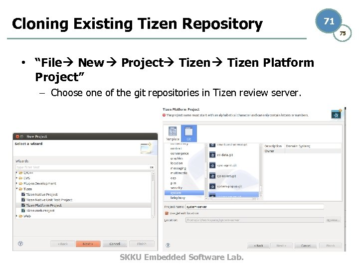 """Cloning Existing Tizen Repository • """"File New Project Tizen Platform Project"""" – Choose one"""