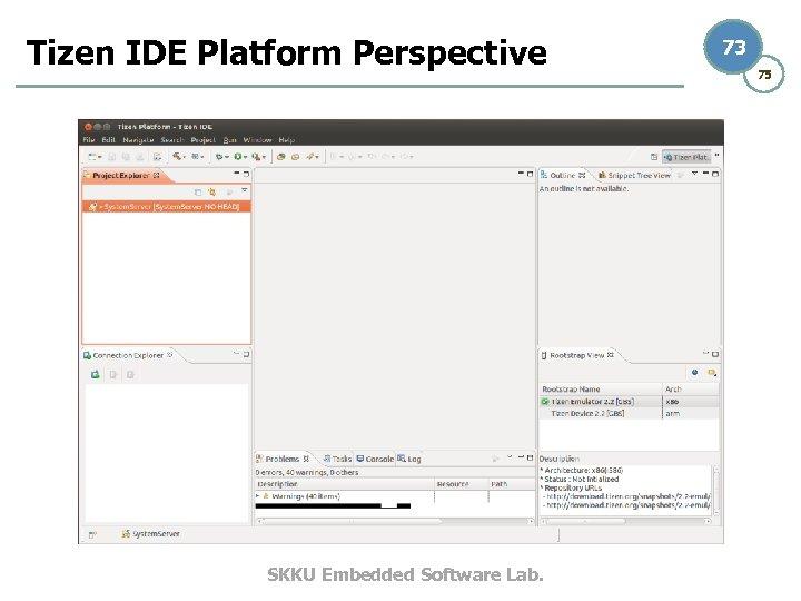 Tizen IDE Platform Perspective SKKU Embedded Software Lab. 73 75
