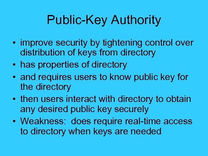 Public-Key Authority • improve security by tightening control over distribution of keys from directory