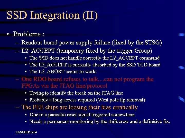 SSD Integration (II) • Problems : – Readout board power supply failure (fixed by