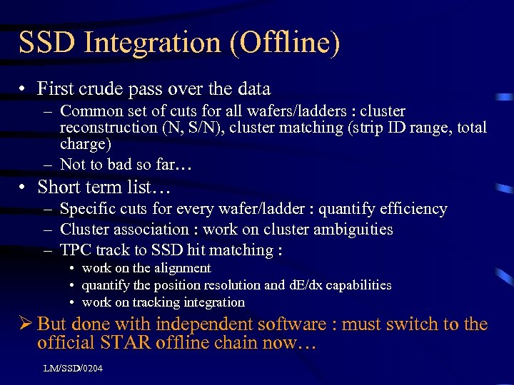 SSD Integration (Offline) • First crude pass over the data – Common set of