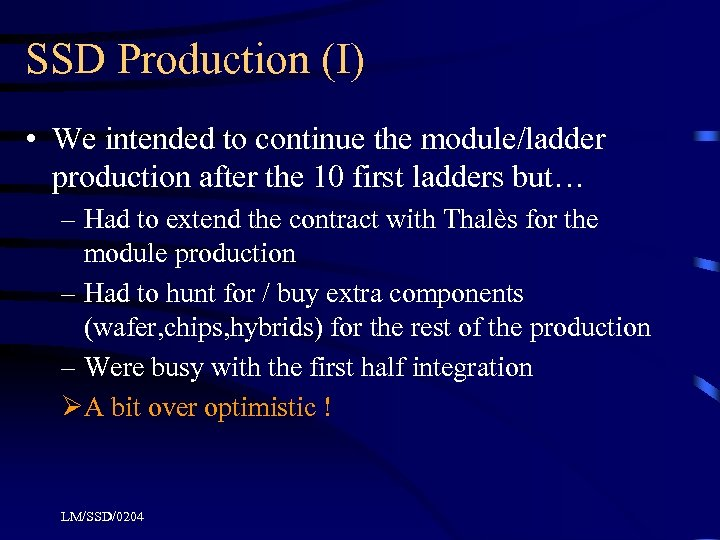 SSD Production (I) • We intended to continue the module/ladder production after the 10