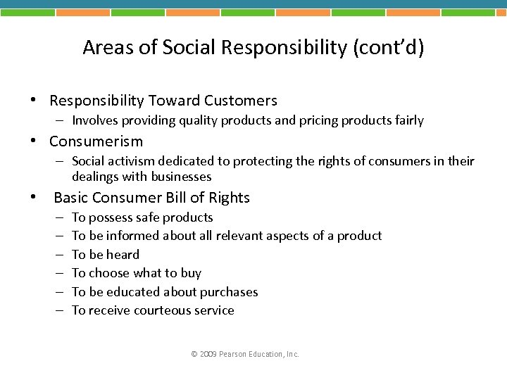 Areas of Social Responsibility (cont'd) • Responsibility Toward Customers – Involves providing quality products
