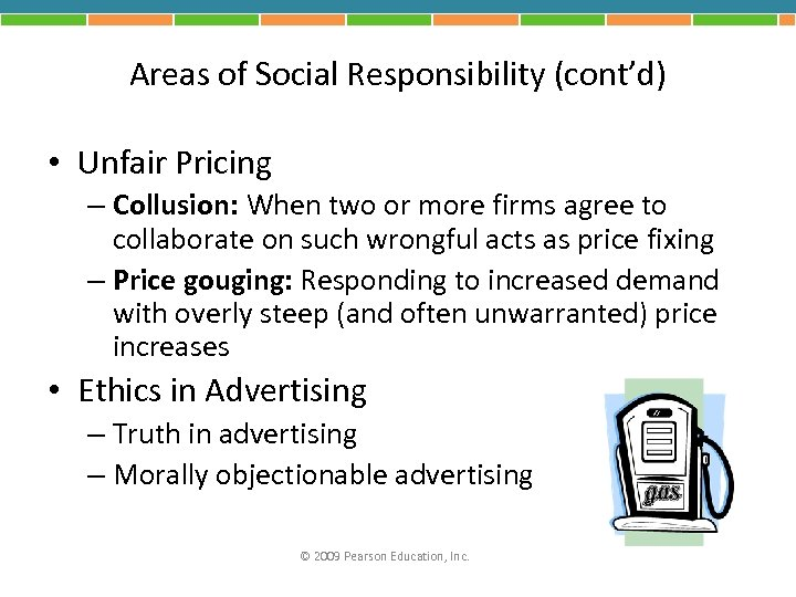 Areas of Social Responsibility (cont'd) • Unfair Pricing – Collusion: When two or more