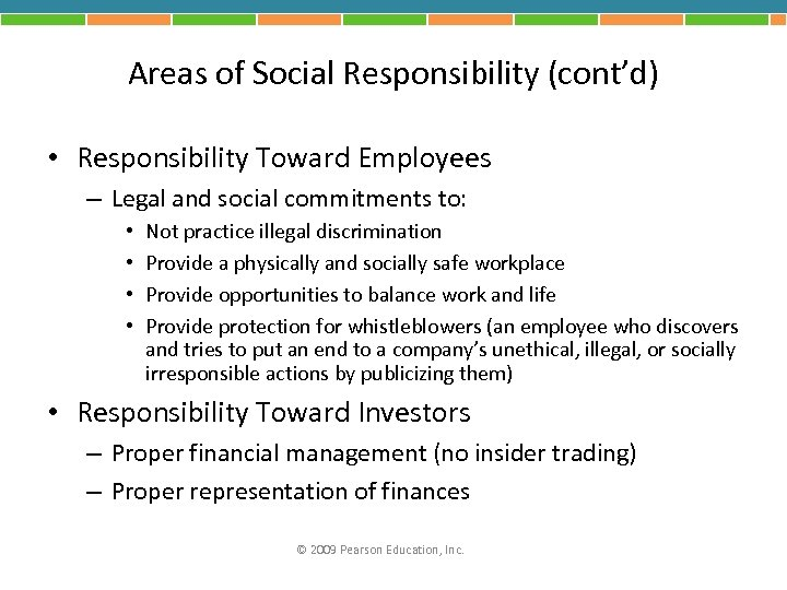 Areas of Social Responsibility (cont'd) • Responsibility Toward Employees – Legal and social commitments