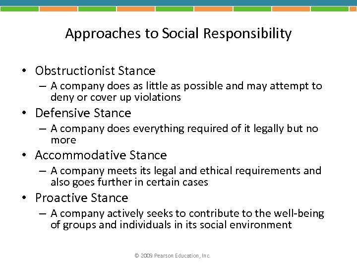Approaches to Social Responsibility • Obstructionist Stance – A company does as little as