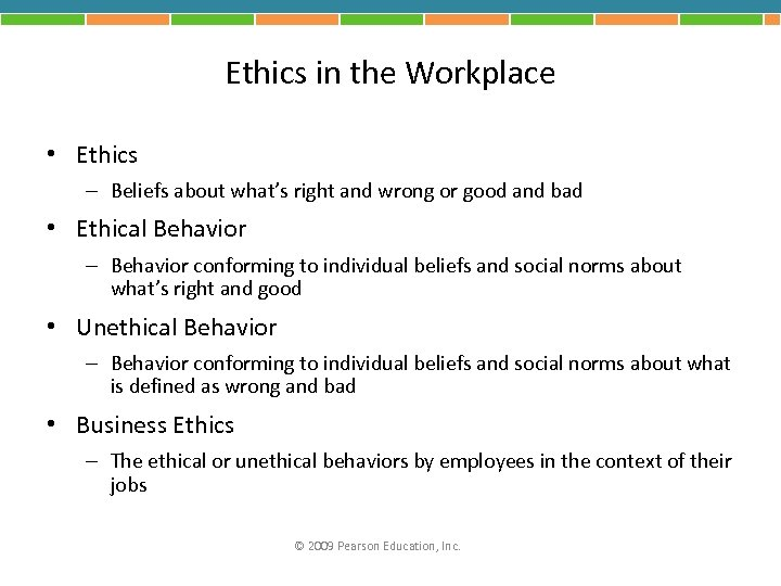Ethics in the Workplace • Ethics – Beliefs about what's right and wrong or