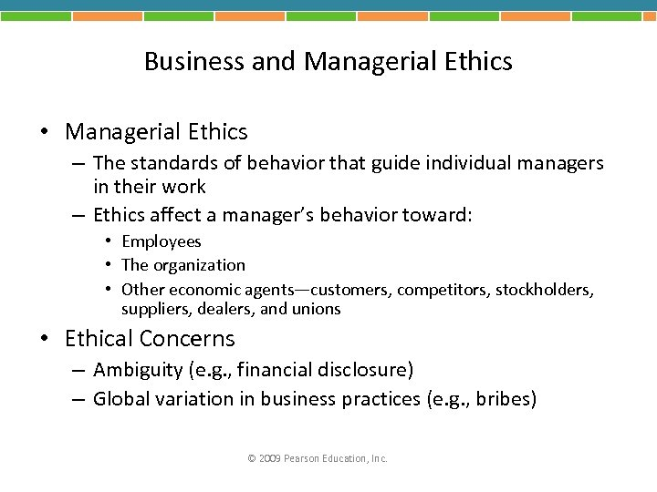 Business and Managerial Ethics • Managerial Ethics – The standards of behavior that guide