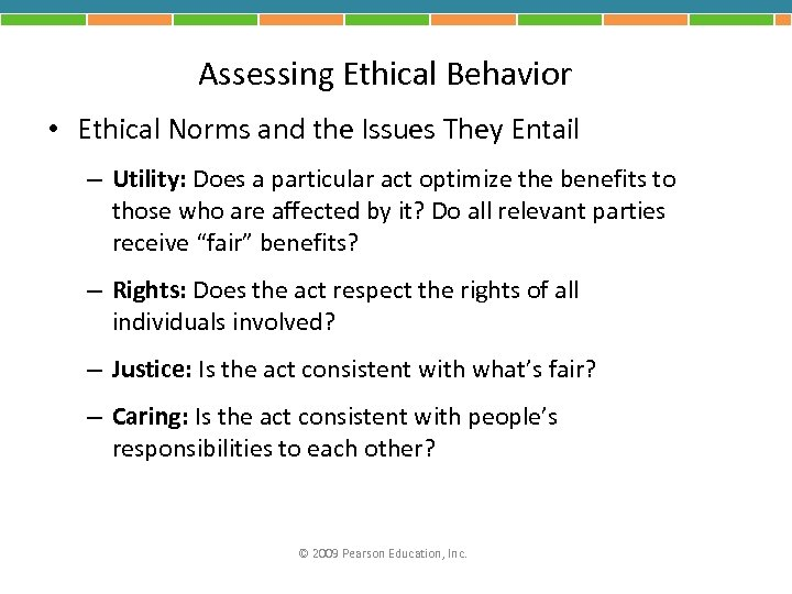Assessing Ethical Behavior • Ethical Norms and the Issues They Entail – Utility: Does