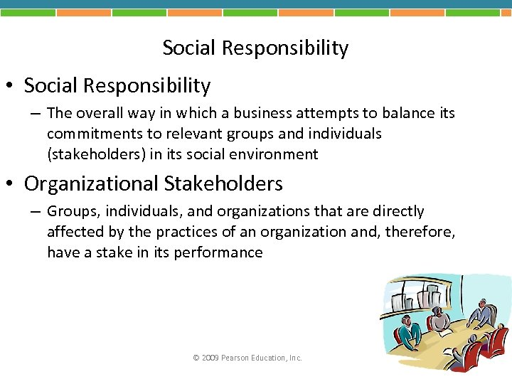 Social Responsibility • Social Responsibility – The overall way in which a business attempts