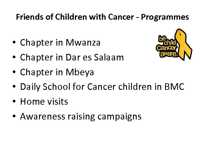 Friends of Children with Cancer - Programmes • • • Chapter in Mwanza Chapter