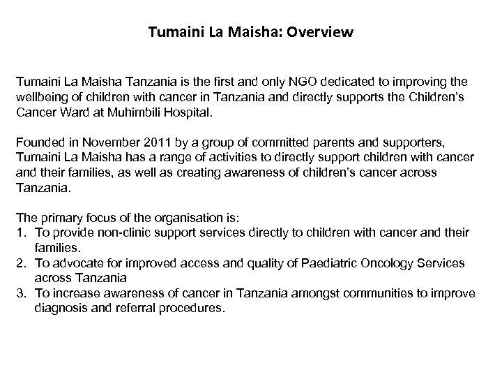 Tumaini La Maisha: Overview Tumaini La Maisha Tanzania is the first and only NGO
