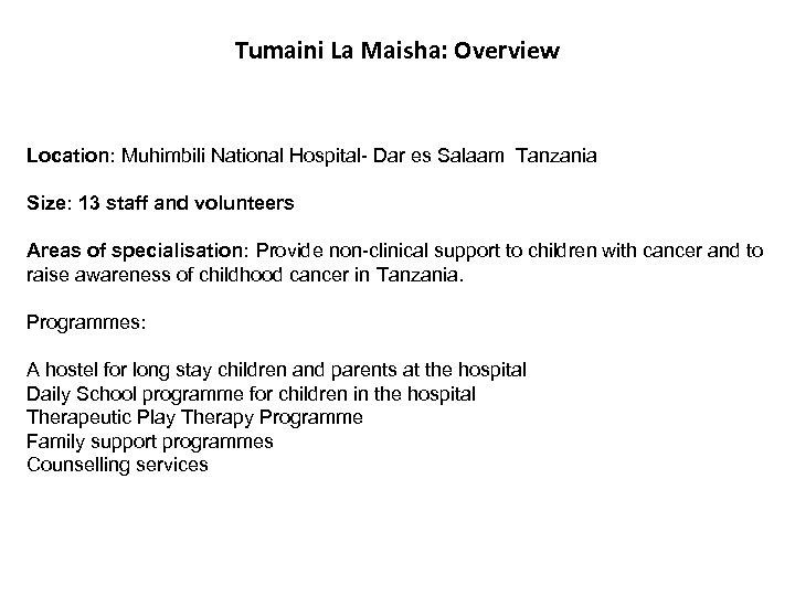 Tumaini La Maisha: Overview Location: Muhimbili National Hospital- Dar es Salaam Tanzania Size: 13