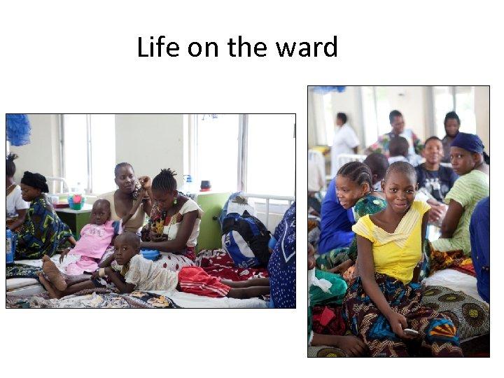 Life on the ward