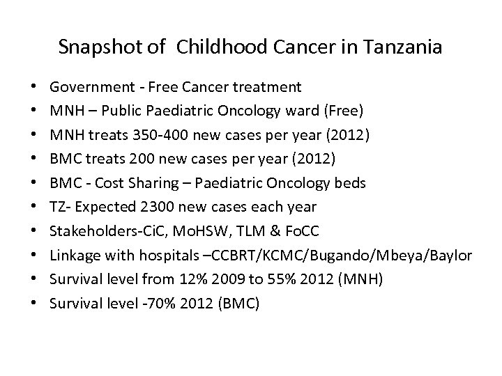 Snapshot of Childhood Cancer in Tanzania • • • Government - Free Cancer treatment