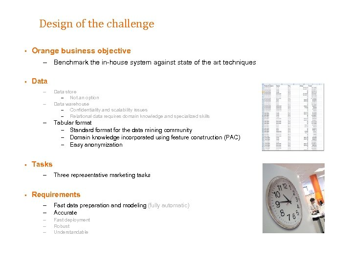 Design of the challenge § Orange business objective – Benchmark the in-house system against
