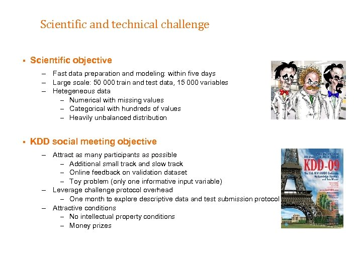 Scientific and technical challenge § Scientific objective – Fast data preparation and modeling: within