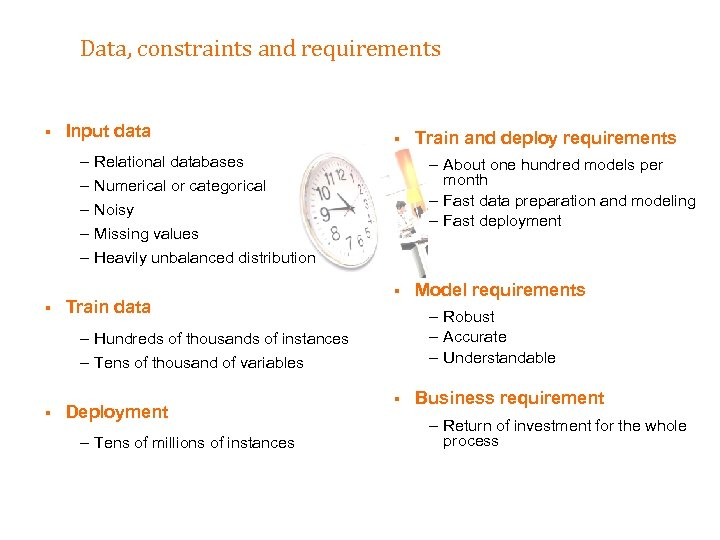 Data, constraints and requirements § Input data – – – § § Relational databases