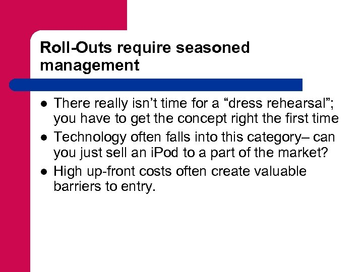 """Roll-Outs require seasoned management l l l There really isn't time for a """"dress"""
