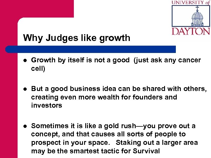 Why Judges like growth l Growth by itself is not a good (just ask