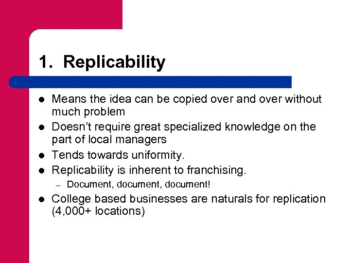 1. Replicability l l Means the idea can be copied over and over without