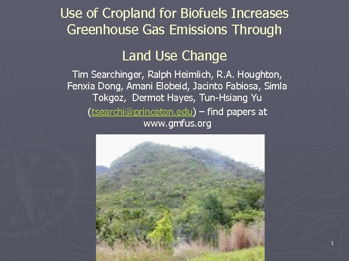Use of Cropland for Biofuels Increases Greenhouse Gas Emissions Through Land Use Change Tim