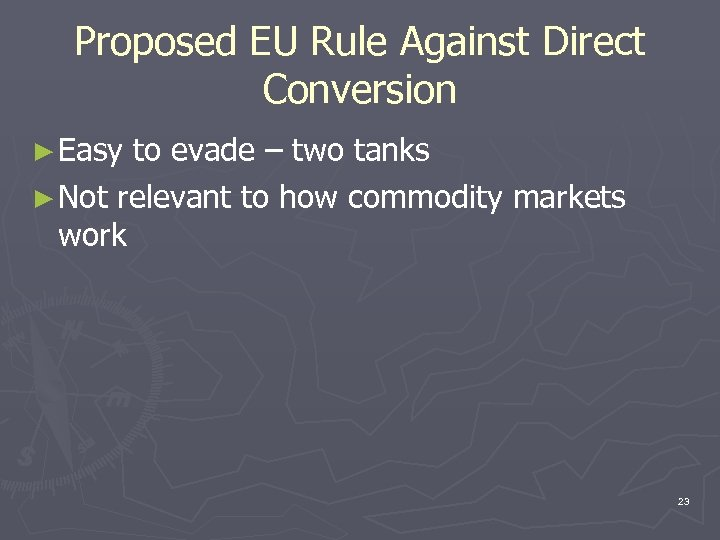 Proposed EU Rule Against Direct Conversion ► Easy to evade – two tanks ►