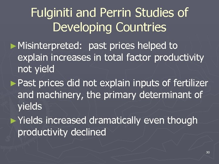 Fulginiti and Perrin Studies of Developing Countries ► Misinterpreted: past prices helped to explain