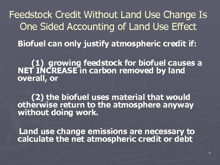 Feedstock Credit Without Land Use Change Is One Sided Accounting of Land Use Effect