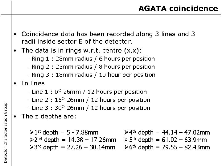 AGATA coincidence • Coincidence data has been recorded along 3 lines and 3 radii