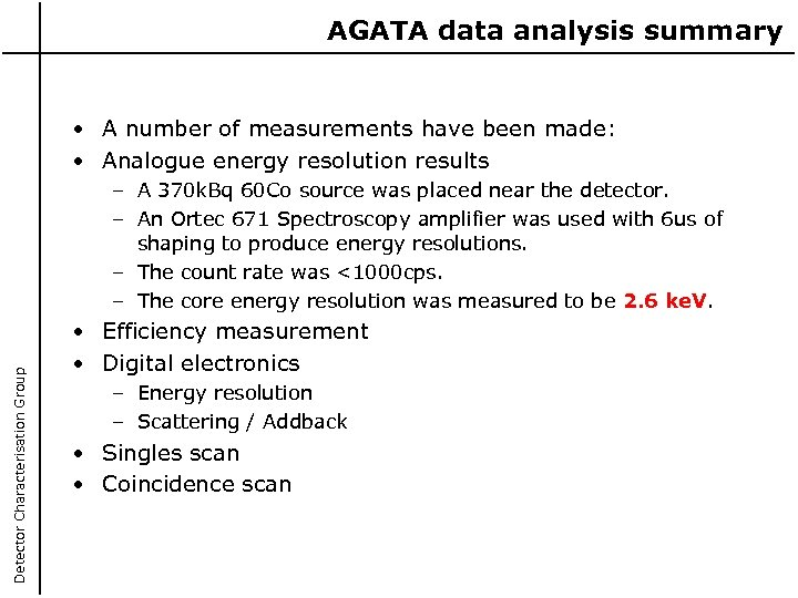 AGATA data analysis summary • A number of measurements have been made: • Analogue