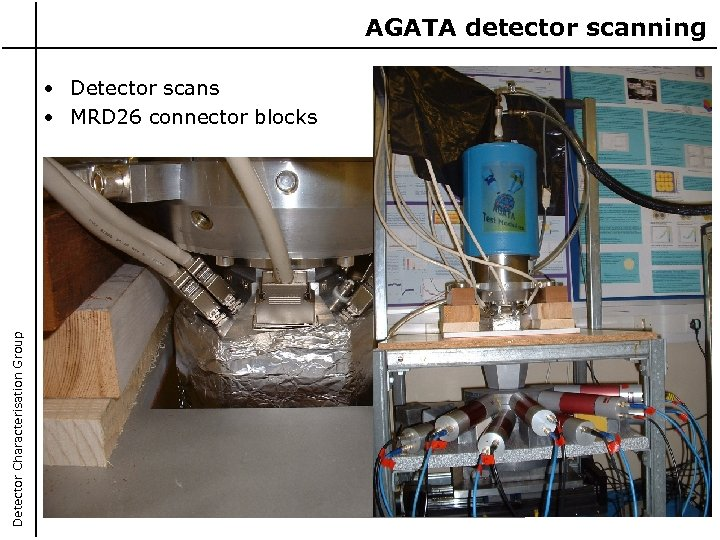 AGATA detector scanning Detector Characterisation Group • Detector scans • MRD 26 connector blocks