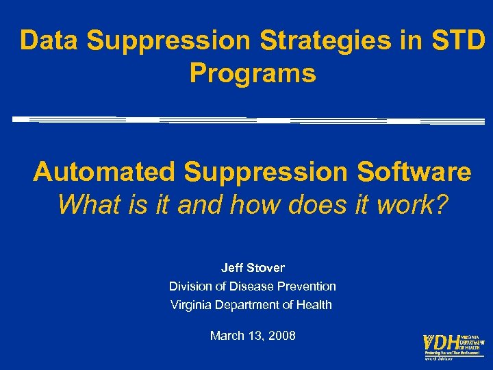 Data Suppression Strategies in STD Programs Automated Suppression Software What is it and how