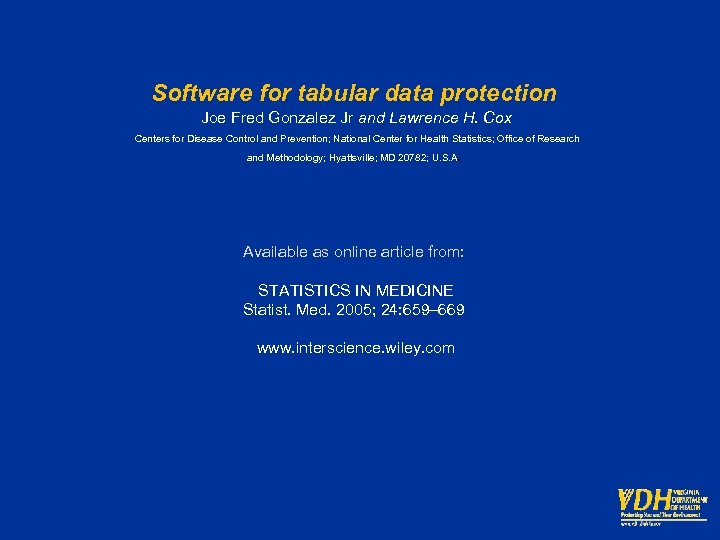 Software for tabular data protection Joe Fred Gonzalez Jr and Lawrence H. Cox Centers