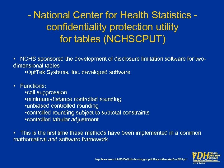 - National Center for Health Statistics confidentiality protection utility for tables (NCHSCPUT) • NCHS