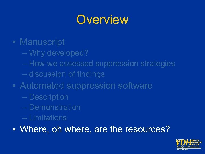 Overview • Manuscript – Why developed? – How we assessed suppression strategies – discussion