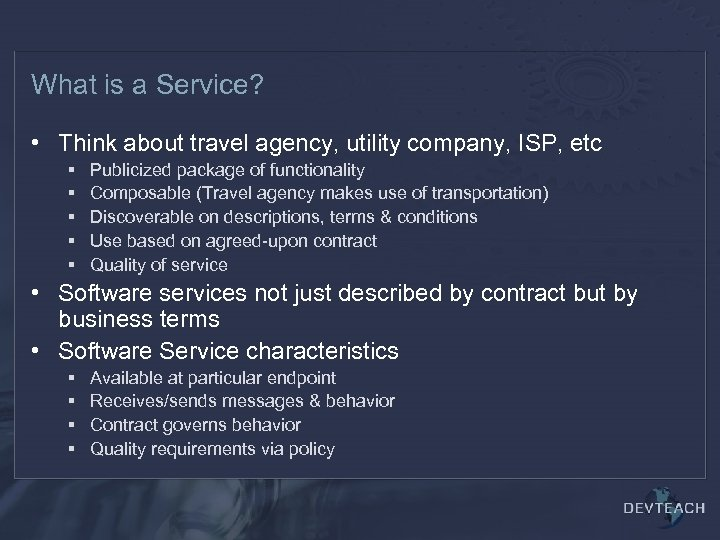 What is a Service? • Think about travel agency, utility company, ISP, etc §