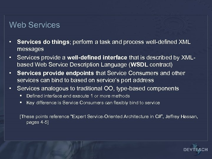 Web Services • Services do things; perform a task and process well-defined XML messages