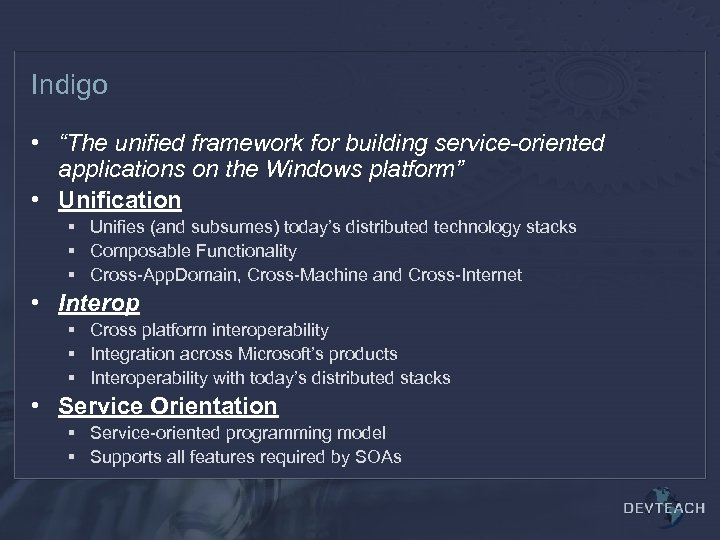 """Indigo • """"The unified framework for building service-oriented applications on the Windows platform"""" •"""