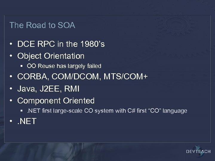 The Road to SOA • DCE RPC in the 1980's • Object Orientation §