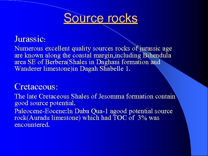 Source rocks Jurassic: Numerous excellent quality sources rocks of jurassic age are known along